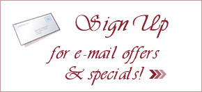 Sign up for email offers and specials!